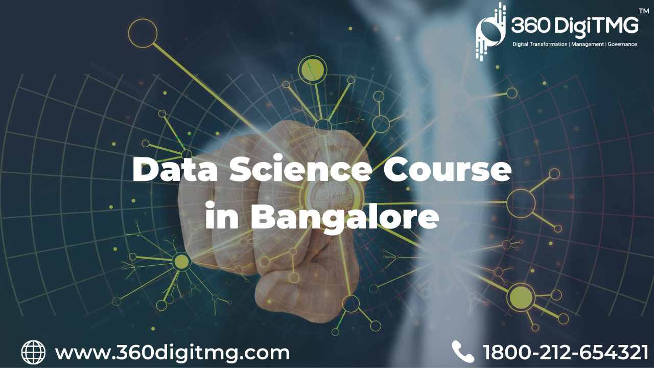 Data Science Course in Bangalore 360DigiTMG-Classes-Other Classes-Bangalore