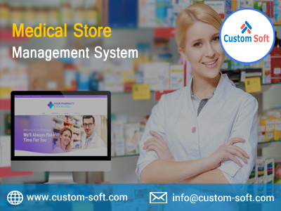 Medical Store Management Software by CustomSoft-Services-Web Services-Pune