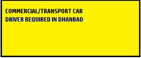 CAR DRIVER WITH COMMERCIAL (TRANSPORT) LICENSE URGENTLY REQUIRED-Jobs-Other Jobs-Dhanbad
