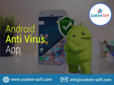 Android Anti Virus app by CustomSoft-Services-Web Services-Pune