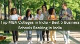 Top MBA Colleges in India - Best 5 Business Schools Ranking -Classes-Other Classes-Delhi