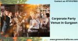 The importance of corporate party venue in gurgaon-Events-Corporate Events-Gurgaon