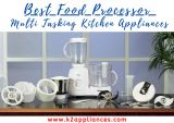 Get up to 10% off on Best Food Processor at K2 Appliances-Services-Home Services-Delhi