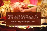 What Is The Solutions For Love Marriage Problems?-Services-Astrology-Delhi